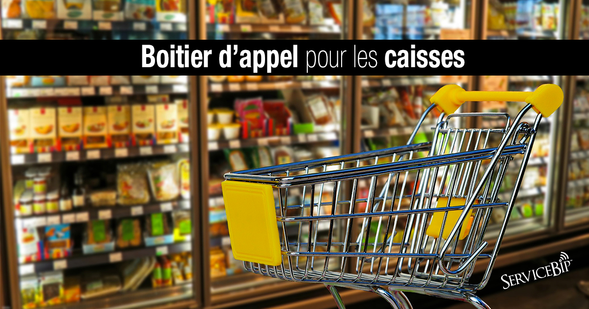 Système d'appel pour les caisses de supermarché