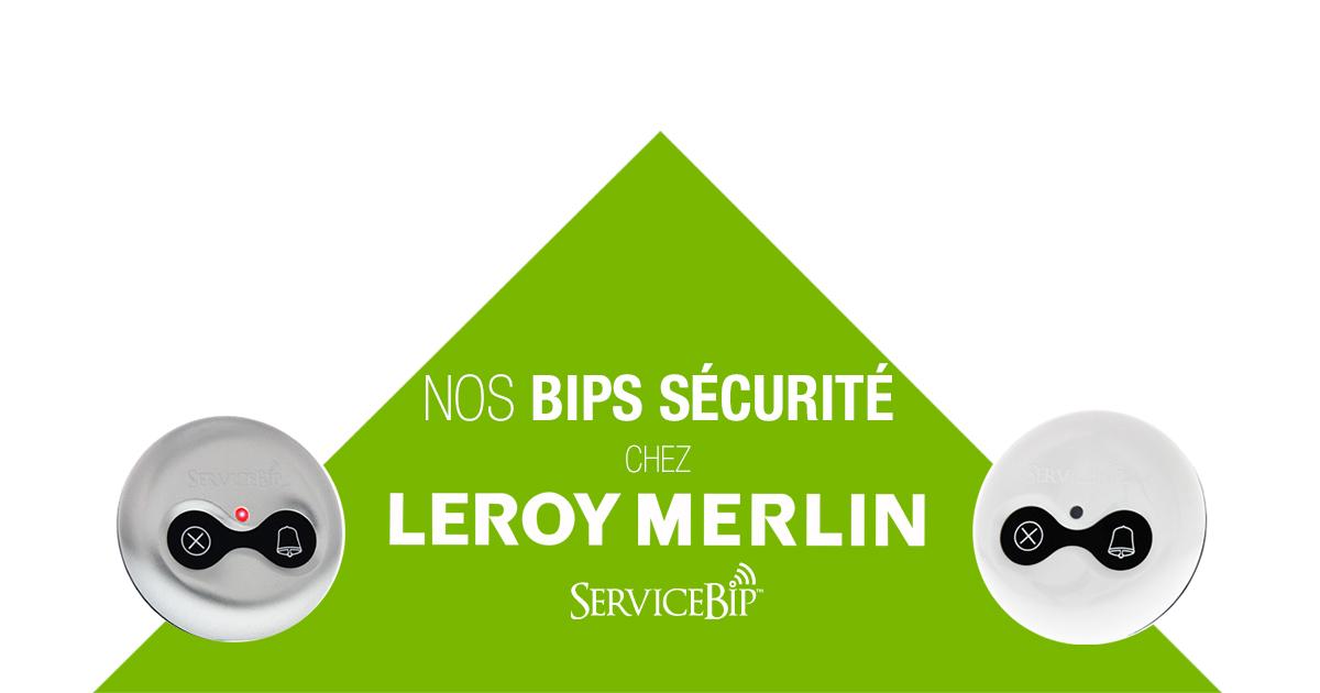 Bips pour la sécurité de l'acceuil chez Leroy Merlin