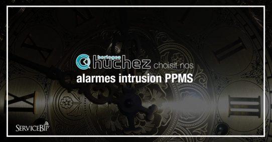 Horloges Huchez à l'heure de nos alarmes intrusion PPMS