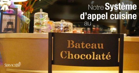 Notre système appel cuisine au Bateau Chocolaté !